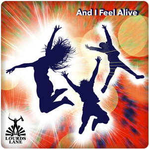 And I Feel Alive